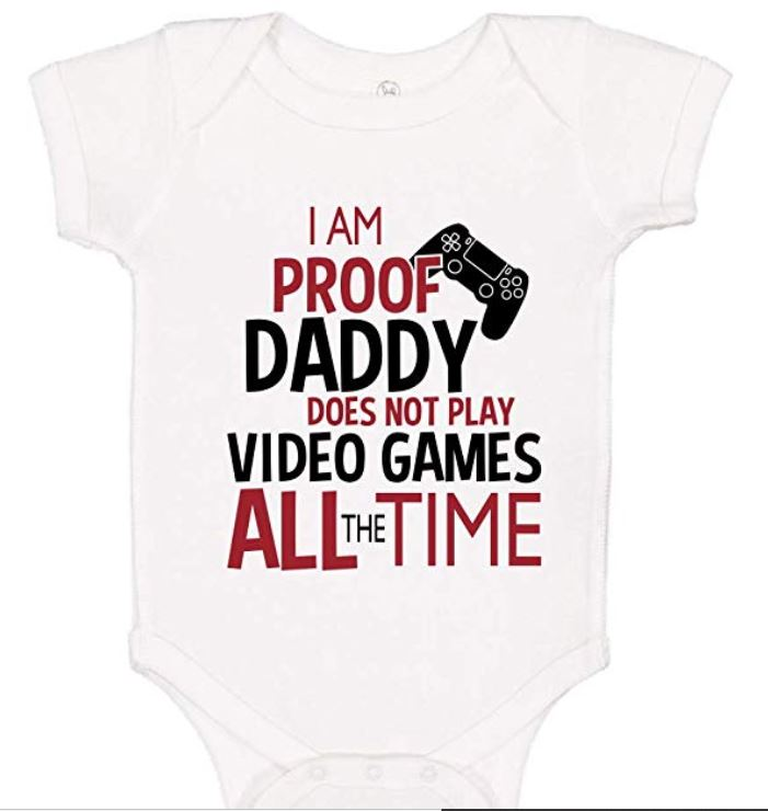I Am Proof Daddy Does Not Play Video Games bodysuit